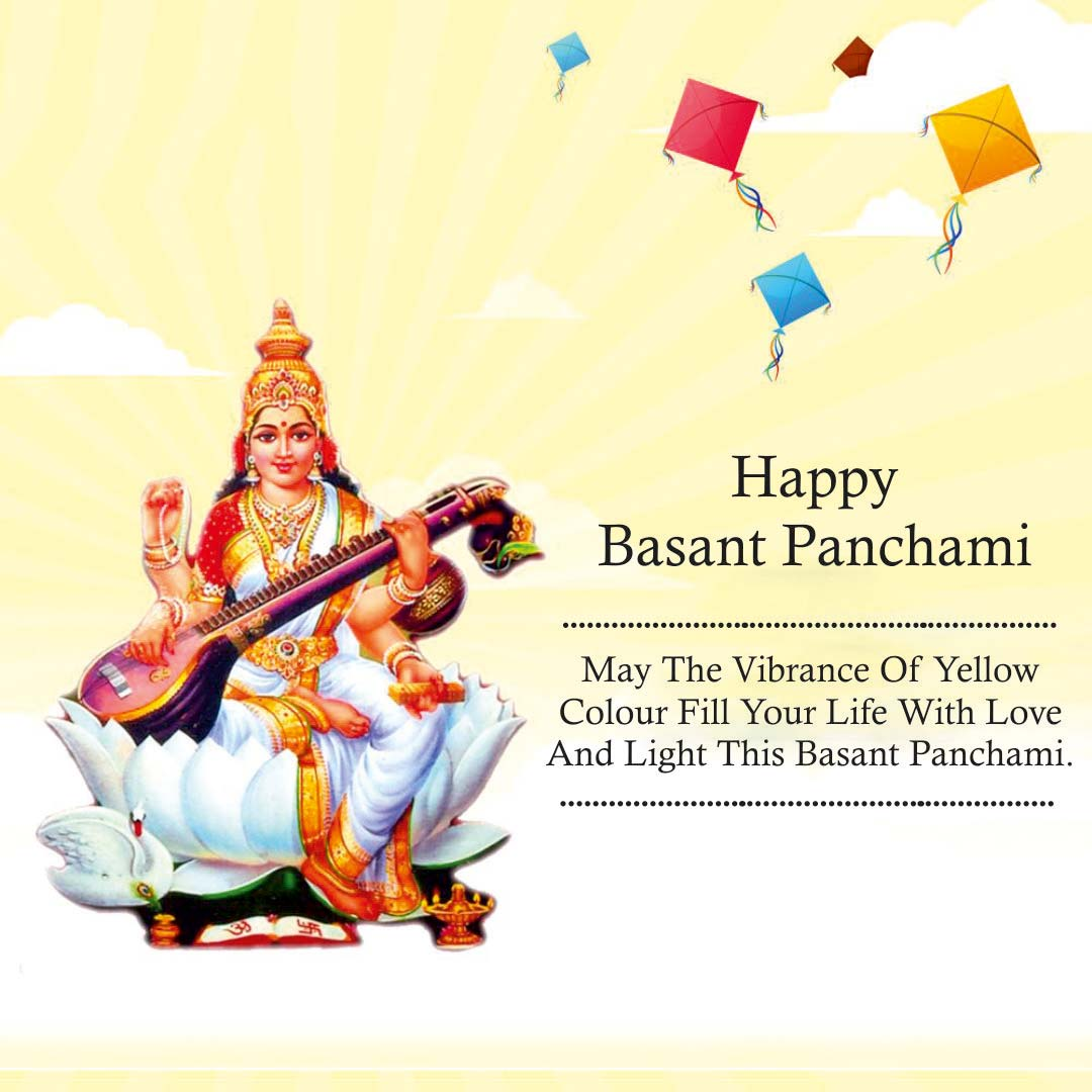 MAY THE VIBRANCE OF YELLOW COLOUR FILL YOUR LIFE WITH LOVE AND LIGHT THIS BASANT PANCHAMI. HAPPY BASANT PANCHAMI.