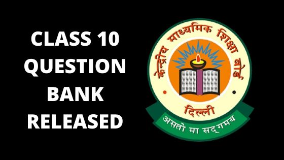 CLASS 10 QUESTION BANK RELEASED