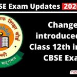Changes introduced for class 12th in 2020 CBSE Exam