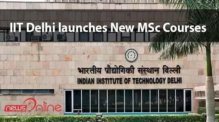 IIT Delhi launches New MSc Courses