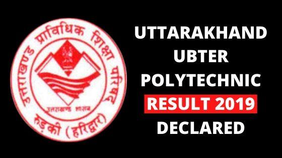 UTTARAKHAND UBTER POLYTECHNIC RESULT 2019 DECLARED