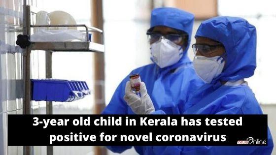 3-year old child in Kerala has tested positive for novel coronavirus