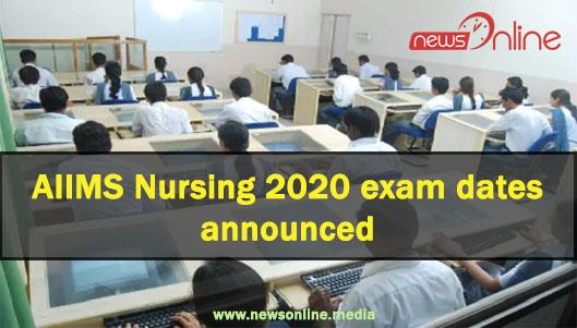 AIIMS Nursing 2020 exam dates announced
