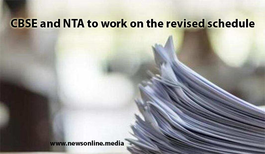 CBSE and NTA to work on the revised schedule