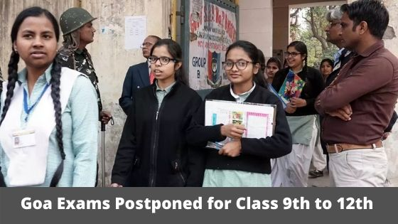 Goa Exams Postponed for Class 9th to 12th