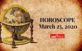 HOROSCOPE March 25, 2020