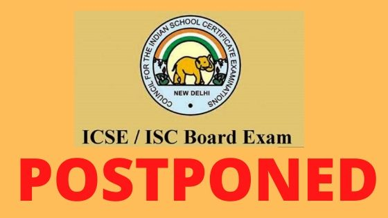 ICSE and ISC has postponed all exams