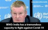 WHO: India has a tremendous capacity to fight against Covid-19