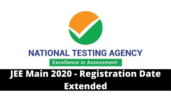 JEE Main 2020 - Registration Date Extended