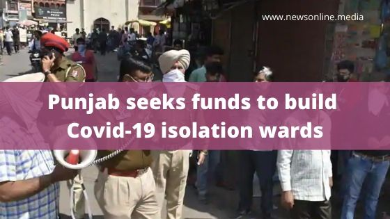 Punjab seeks funds to build Covid-19 isolation wards