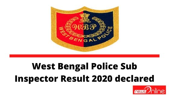 West Bengal Police Sub Inspector Result 2020 declared