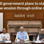 Modi government plans to start the new session through online mode