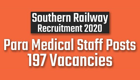 Southern Railway Recruitment 2020 for 197 Para Medical Staff