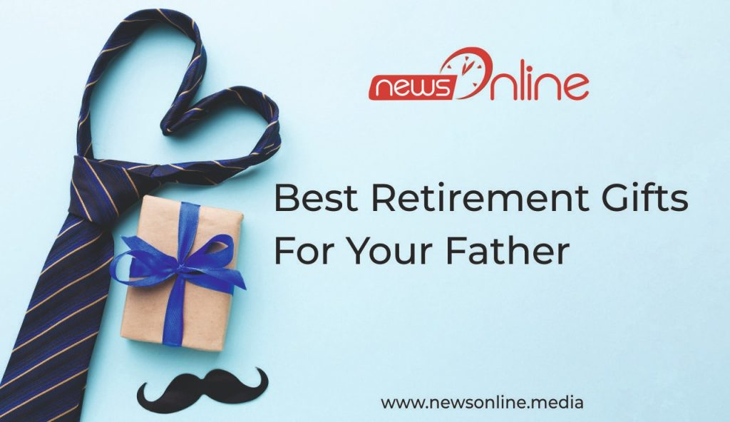 Best Retirement Gifts for Your Father